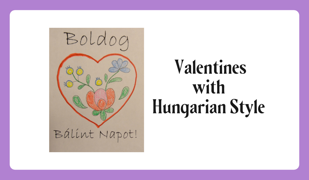 Hungarian Themed Valentine Printouts