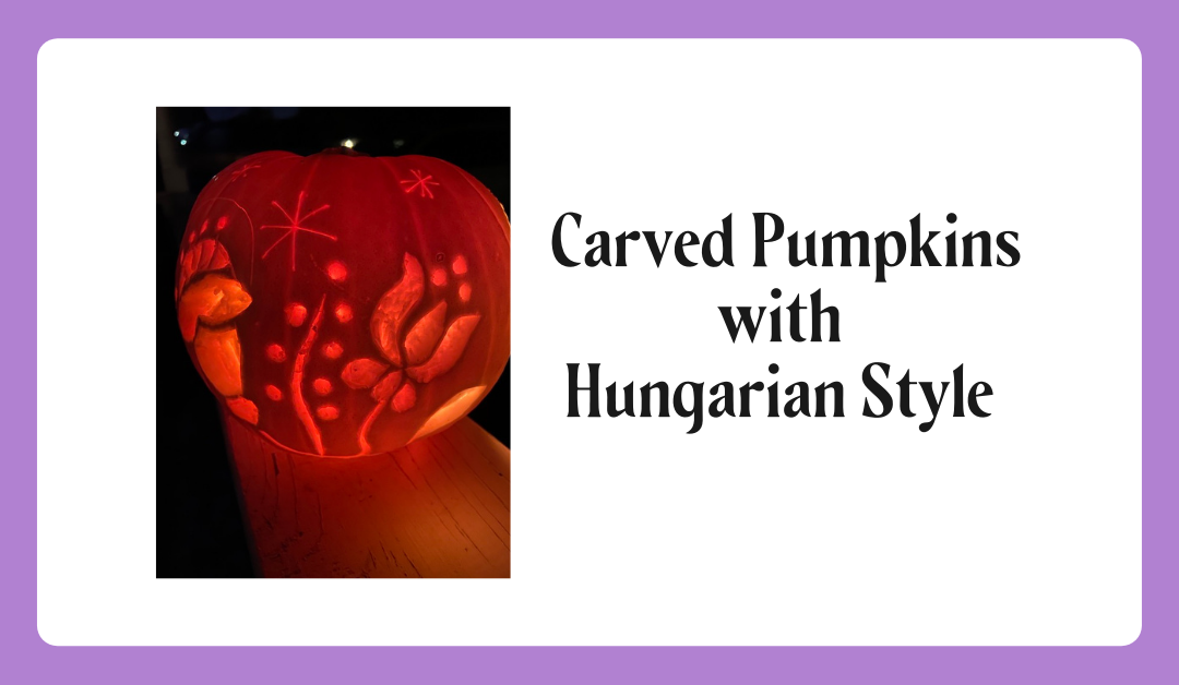 Hungarian Themed Carved Pumpkins