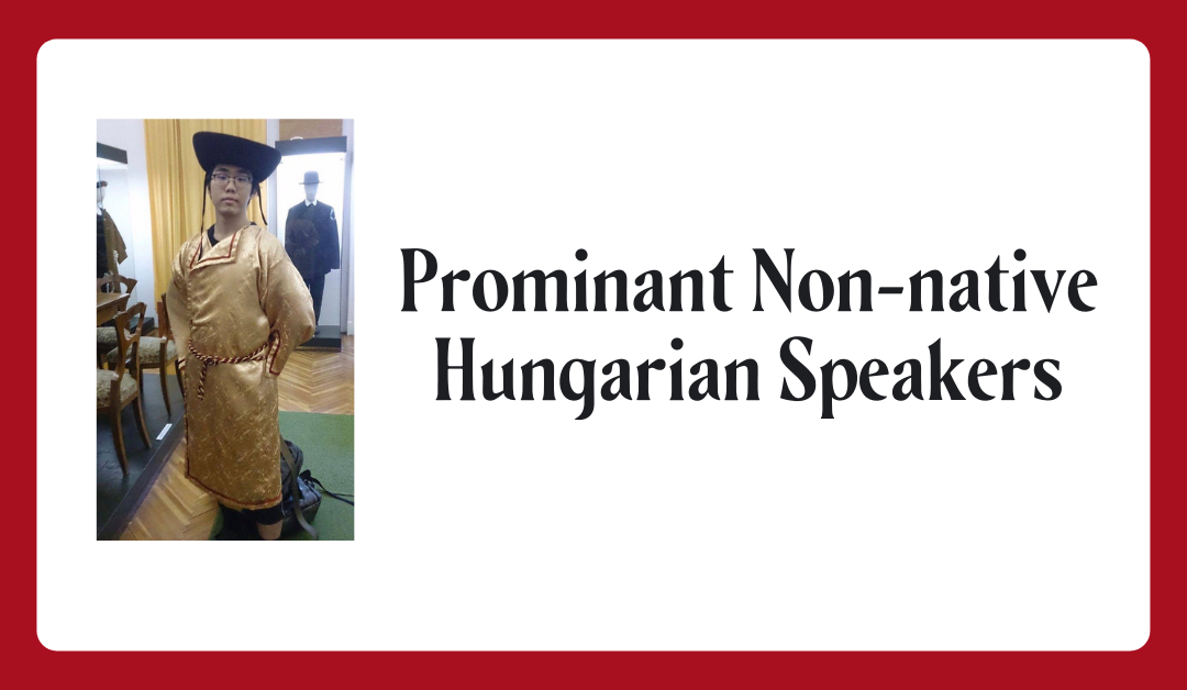 Prominent Non-native Hungarian Speakers