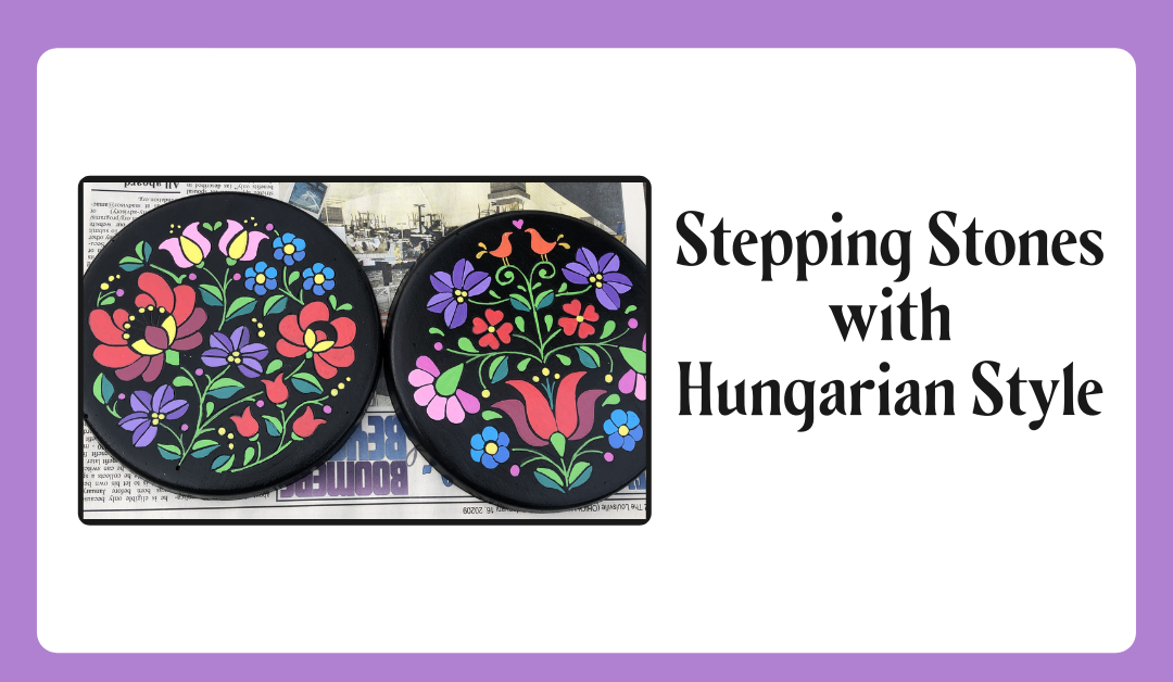 Stepping Stones with Hungarian Style